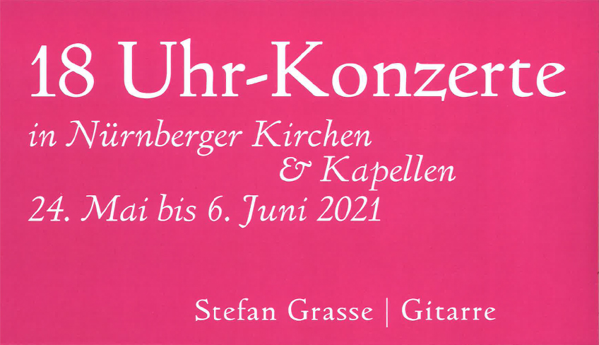 18 Uhr Konzert von Stefan Grasse | Gitarre am 02.06.2021
