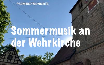Sommermusik an der Wehrkirche